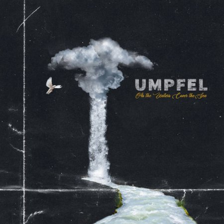 Umpfel - As the Waters Cover the Sea 2019