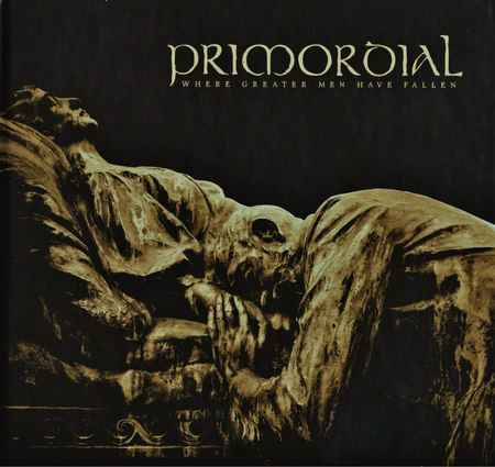 Primordial - Where Greater Men Have Fallen 2014