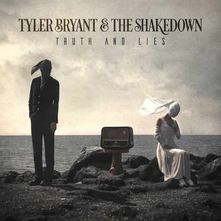 Tyler Bryant & the Shakedown - Truth And Lies 2019