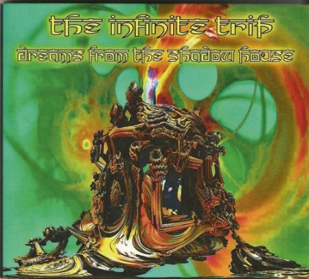The Infinite Trip - Dreams From The Shadow House 2018