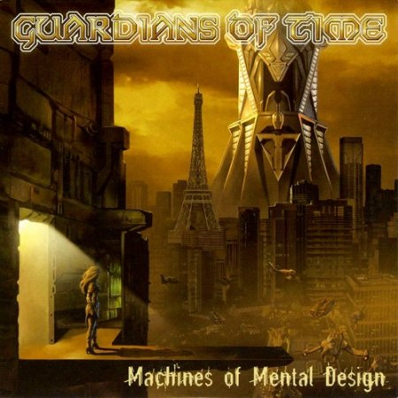 Guardians Of Time - Machines of Mental Design 2004