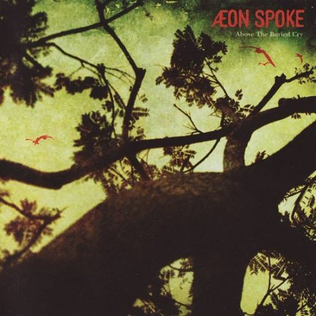 Aeon Spoke - Above the Buried Cry 2004