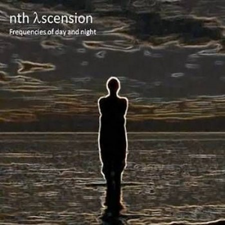 Nth Ascension - Frequencies Of Day And Night 2011