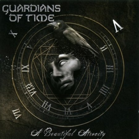 Guardians Of Time - A Beautiful Atrocity 2011 (Lossless)