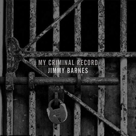 Jimmy Barnes – My Criminal Record 2019