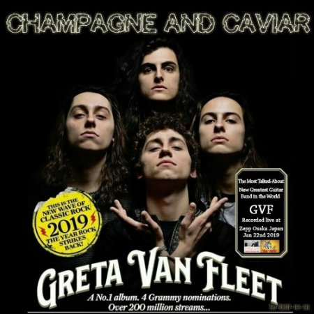 Greta Van Fleet - Champagne And Caviar 2019