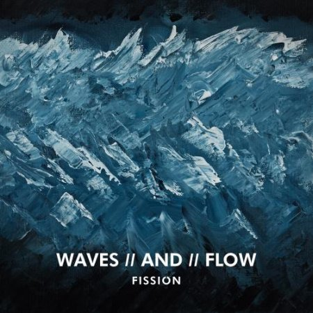 Fission - WAVES // AND // FLOW 2019