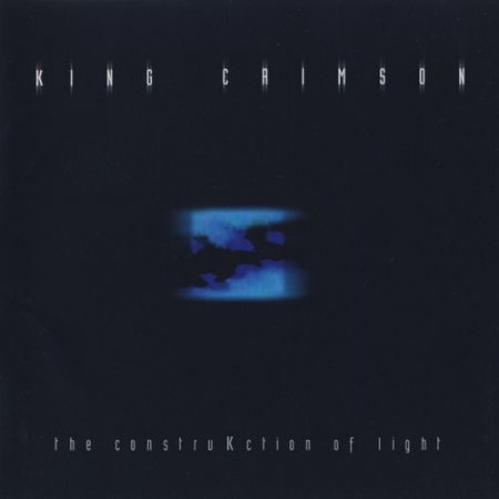 King Crimson - The ConstruKction Of Light 2000 (Lossless)