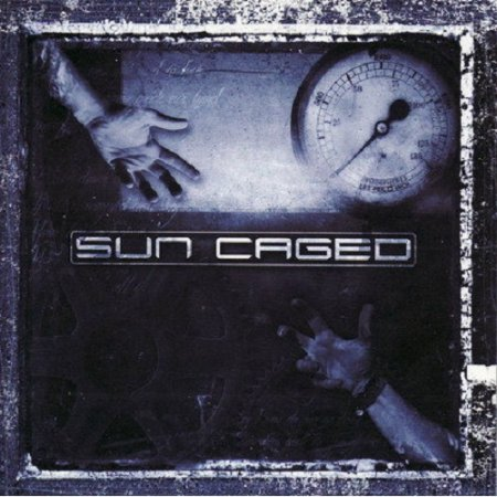 Sun Caged - Sun Caged 2003 (Lossless)