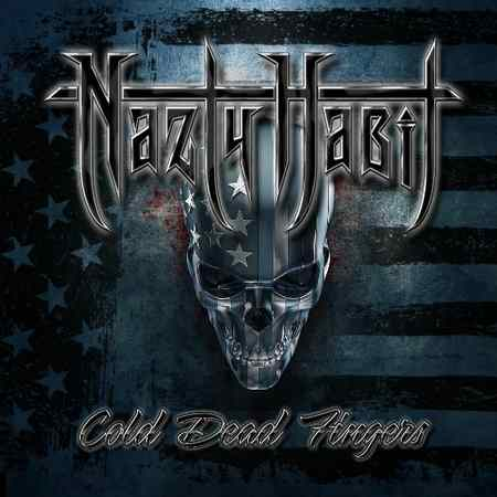 Nazty Habit - Cold Dead Fingers 2019