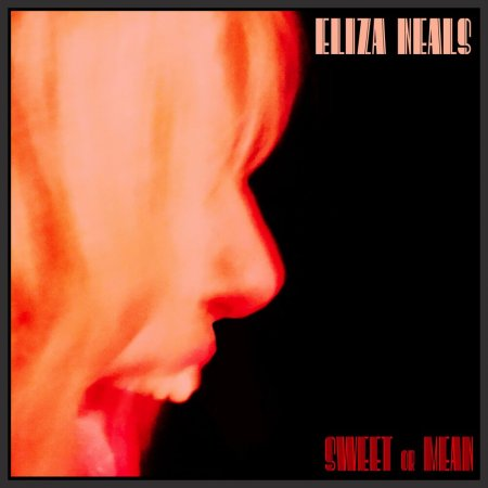 Eliza Neals - Sweet or Mean (EP) 2019