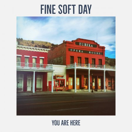 Fine Soft Day - You Are Here 2019