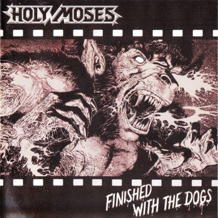 Holy Moses - Finished With The Dogs 1987 (Lossless)