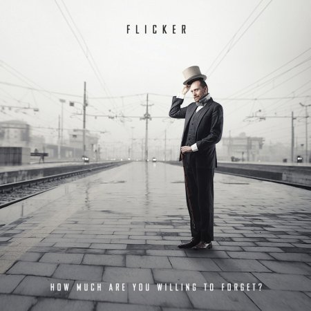 Flicker - How Much Are You Willing To Forget 2013