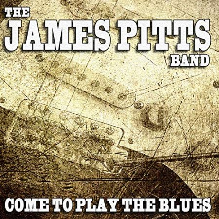 The James Pitts Band - Come To Play The Blues 2019