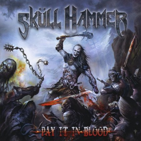 SKULL HAMMER - PAY IT IN BLOOD 2010