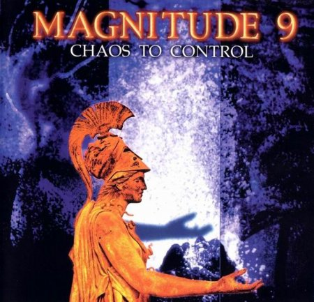 Magnitude 9 - Chaos To Control 1998 (Lossless)