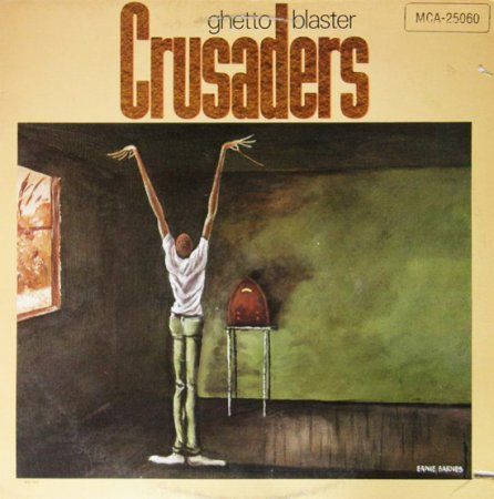 The Crusaders - Ghetto Blaster 1984