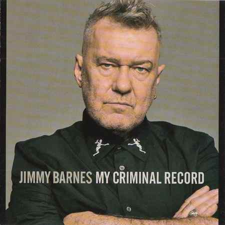 Jimmy Barnes - My Criminal Records (Limited Edition) 2019 (lossless)