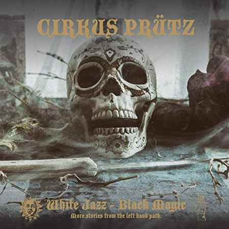 Cirkus Prutz - White Jazz - Black Magic 2019