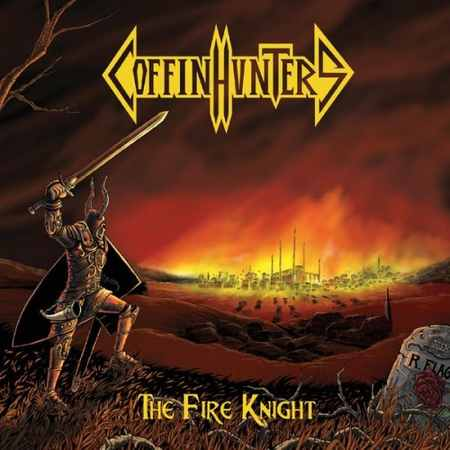 Coffin Hunters - The Fire Knight 2019