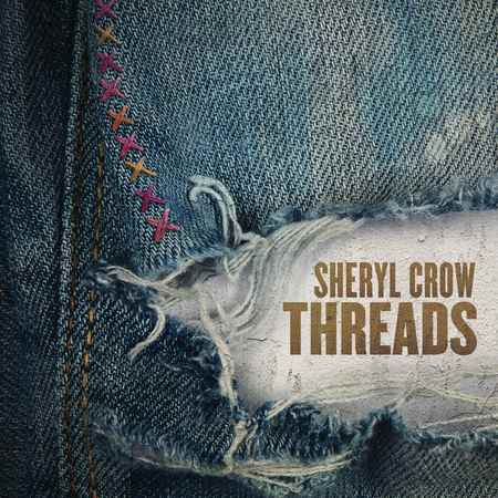 Sheryl Crow - Threads 2019