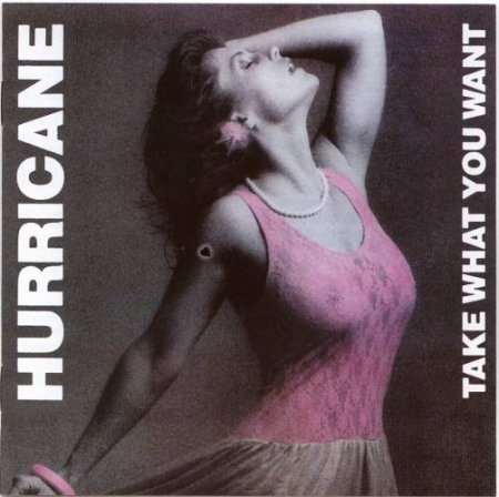 Hurricane - Take What You Want (1985) 2008 (CD Edition)