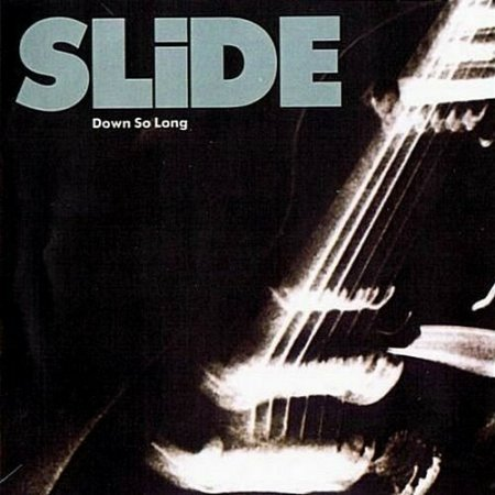 Slide - Down So Long 1989
