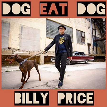 Billy Price - Dog Eat Dog 2019