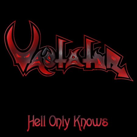 Vastator - Hell Only Knows 2008