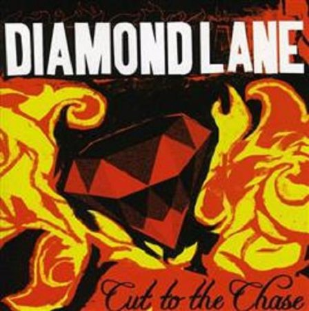 Diamond Lane - Cut To The Chase 2005