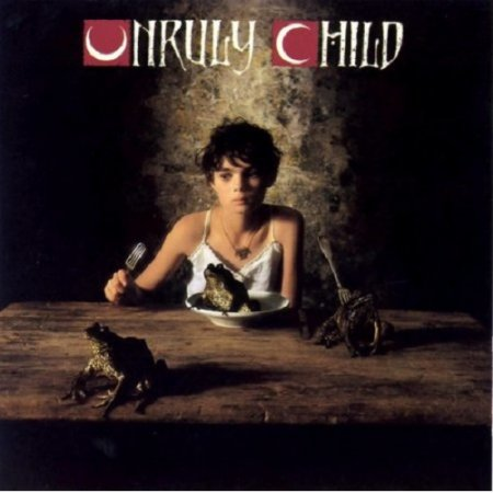 Unruly Child - Unruly Child 1992 (Lossless)