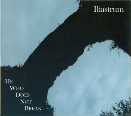 Iliastrum ‎– Тот, Кто Не Сломался (He Who Does Not Break) 2017 (Lossless)