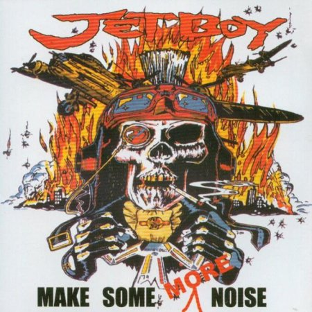 Jetboy - Make Some More Noise 1999