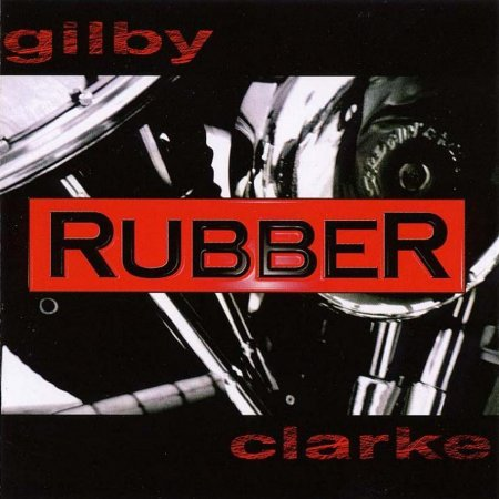 Gilby Clarke - Rubber 1998