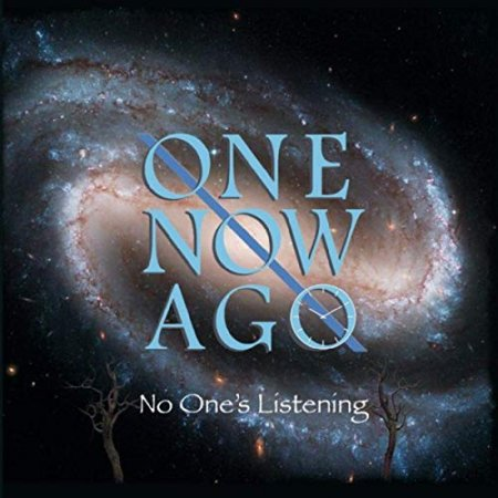 One Now Ago - No One's Listening 2019