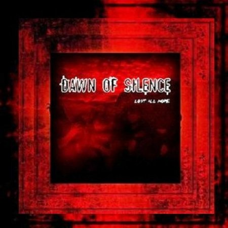 Dawn Of Silence - Lost all Hope 2005 (EP)