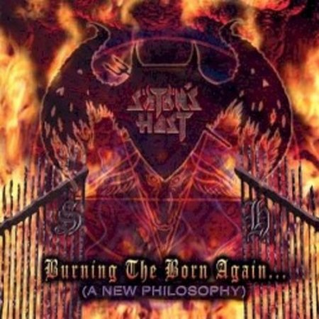 Satan's Host - Burning The Born Again...(A New Philosophy) 2004
