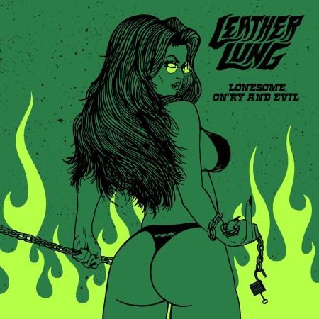 Leather Lung - Lonesome, On'ry and Evil 2019