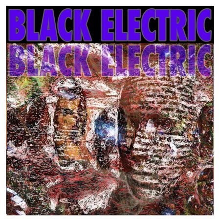 Black Electric - Black Electric 2019