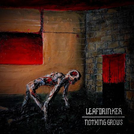 Leafdrinker - Nothing Grows 2019