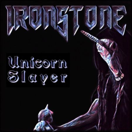 IronStone - Unicorn Slayer 2019
