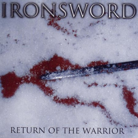 Ironsword - Return Of The Warrior 2004