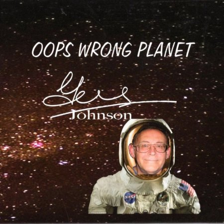Gus Johnson - Oops Wrong Planet 2017