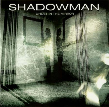 Shadowman - Ghost In The Mirror 2008