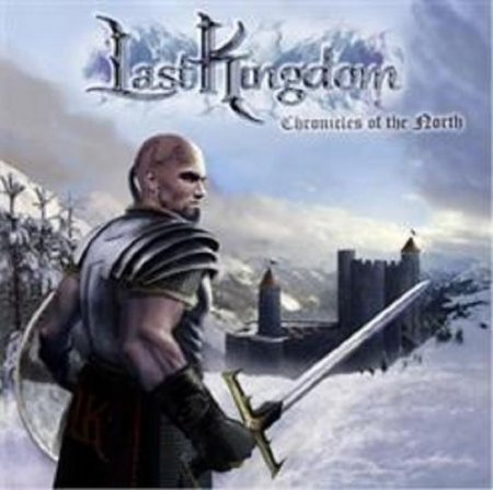 Last Kingdom - Chronicles Of The North 2012