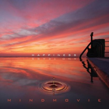 Mindmovie - Happiness And Tears (2 CD) 2010