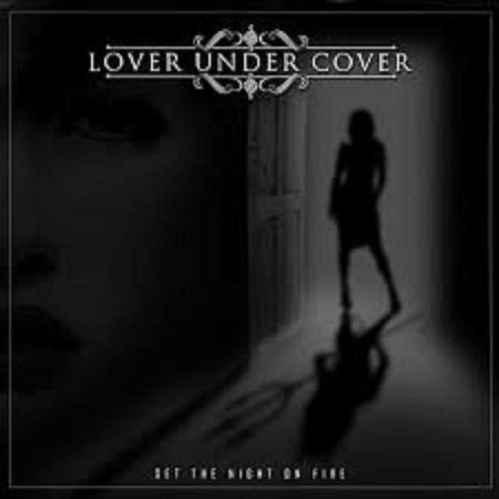 Lover Under Cover - Set the Night on Fire 2012