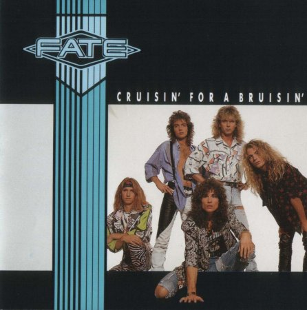 Fate – Cruisin' For A Bruisin' 1988