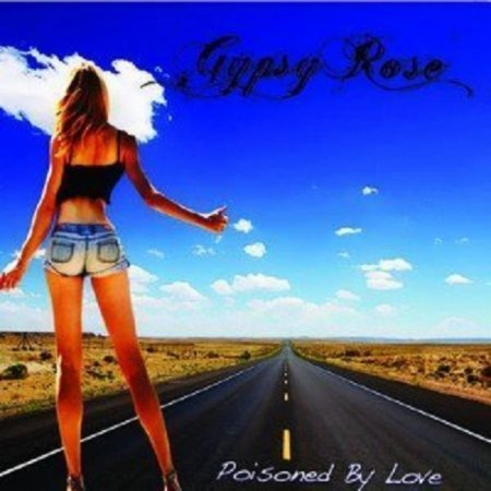 Gypsy Rose  - Poisoned By Love 2012